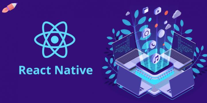 React Native là gì? Lựa chọn React Native Framework hay Android